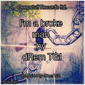 i'm a broke man