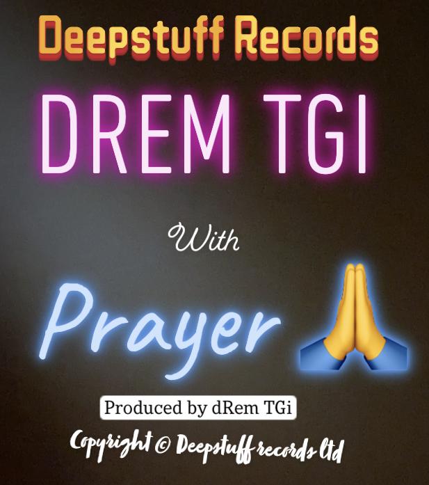 "Drem TGi with ""Prayer"""