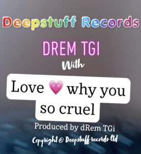 Love why you so cruel