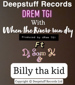 When the rivers run dry (Single) by dRem TGIfeat. DJ Saman K & billy tha kid