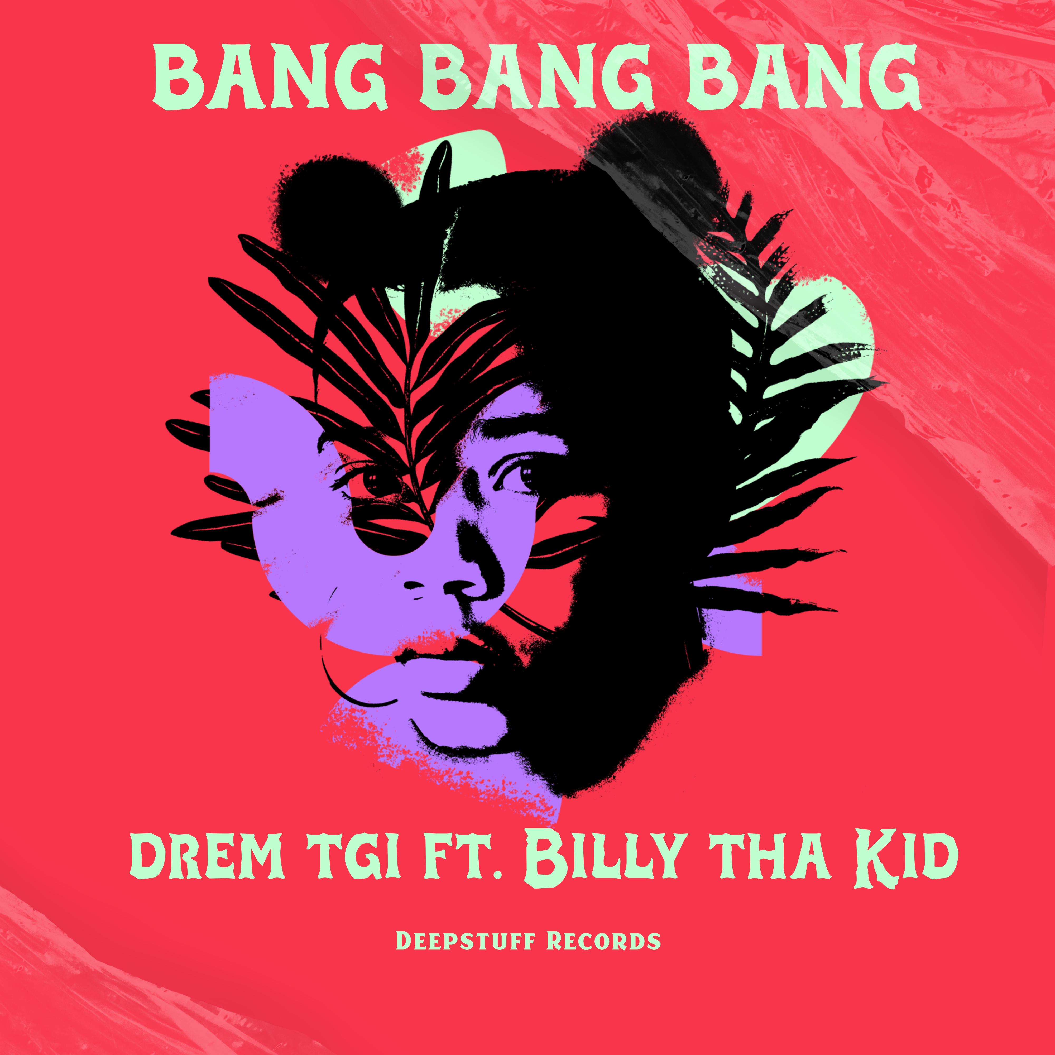 Bang Bang Bang ft. Billy tha Kid