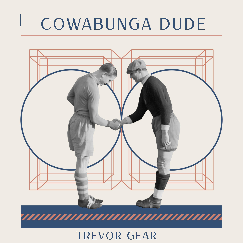 cowabunga dude by Trevor Gear
