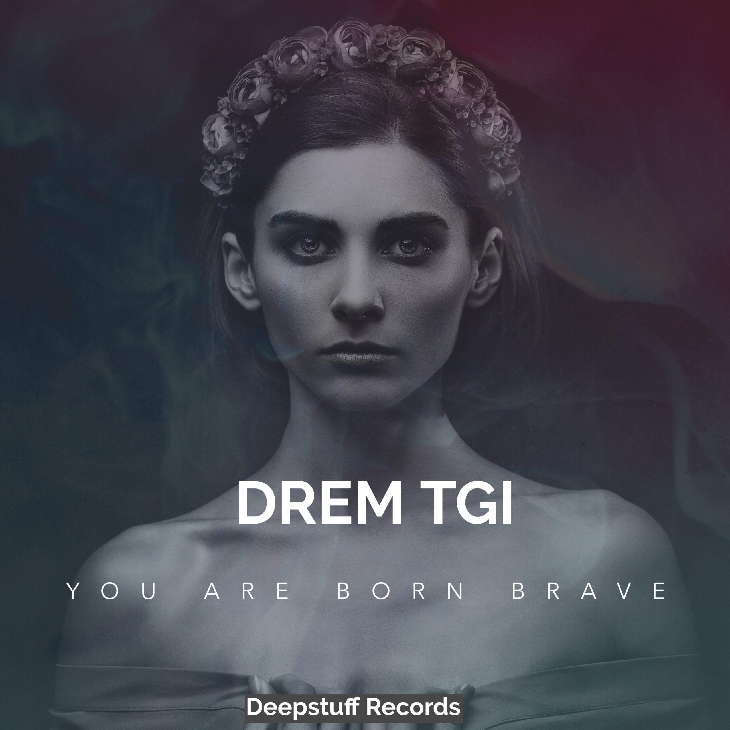 You are born brave
